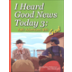 I Heard Good News Today 3: Faith Adventures With God