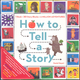 How to Tell a Story (book + story blocks)