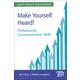 Make Yrself Heard! Prfssnl Cmmnctn Sklls(SSS)