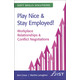 Play Nice & Stay Employed! W/R & C/N (SSS)