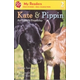 Kate & Pippin: An Unlikely Friendship (My Readers Level 2)