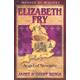 Elizabeth Fry: Angel of Newgate (Heroes Of History)