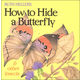 How to Hide a Butterfly & Other Insects