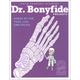 Dr. Bonyfide Presents Bones of the Foot, Leg, and Pelvis Book 2
