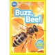 Buzz, Bee! (National Geographic Pre-Reader)