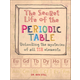 Secret Life of the Periodic Table