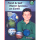 Fresh & Salt Water Systems on Earth - Grade 8 (Earth and Space Science)