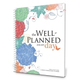 Well Planned Day Planner (July 2018 - June 2019)