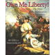 Give Me Liberty: Story of the Declaration of Independence