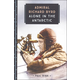 Admiral Richard Byrd: Alone in the Antarctic (Young Voyageur)