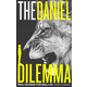 Daniel Dilemma: Real Courage for Real Life