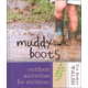 Muddy Boots: Outdoor Activities for Children
