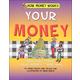 Your Money (How Money Works)