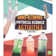 Mind-Blowing Physical Science Activities (Curious Scientists)