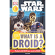 Star Wars: What is a Droid? (DK Reader Level 1)