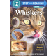 Whiskers (Step into Reading Level 2)
