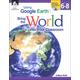 Using Google Earth:Brng Wrld Into Clssrm L6-8
