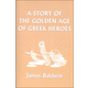 Story of the Golden Age of Greek Heroes