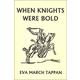 When Knights Were Bold