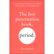 Best Punctuation Book, Period: Comprehensive Guide for Every Writer, Editor, Student, and Businessman