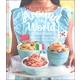 American Girl: Around the World Cookbook