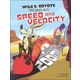 Zoom!Wile E. Coyote Exprmnt w/Speed,Velocity