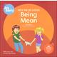 Help Me Be Good: Being Mean