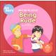 Help Me Be Good: Being Rude