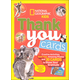 Thank You Cards (National Geographic Kids)