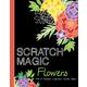 Scratch Magic - Flowers