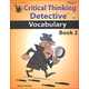 Critical Thinking Detective - Vocabulary Book 2