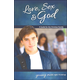 Love, Sex, and God for Young Men 15 and up