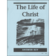 Life of Christ Answer Key