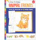 How to Draw Animal Friends: Step-by-Step Instructions for 20 Amazing Animals