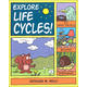Explore Life Cycles: 25 Projects, Activities, Experiments