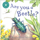 Are You a Beetle? (Backyard Books)