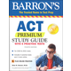 Barron's ACT Premium Study Guide with 6 Practice Tests