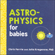 Astrophysics for Babies Board Book