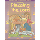 Character Foundation Pleasing the Lord Fifth Grade Student Worktext