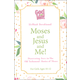 God and Me!: Moses and Jesus and Me!: For Girls Ages 10-12