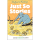 Just So Stories (Evergreen Classics)