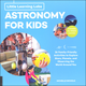 Little Learning Labs: Astronomy For Kids