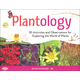 Plantology (30 Activities and Observations for Exploring the World of Plants)