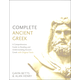 Complete Ancient Greek: Comprehensive Guide to Reading and Understanding Ancient Greek, with Original Texts