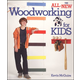 All-New Woodworking for Kids