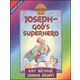 Joseph - God's Superhero (Genesis 37-50)