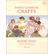 Simply Classical Crafts, Book II