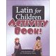 Latin for Children Primer B Activity Book