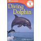 Diving Dolphin (DK Reader Level 1)