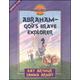 Abraham : God's Brave Explorer (Genesis 11-25)